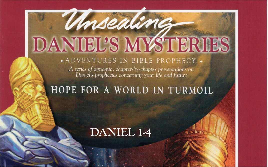 Unsealing Daniel's Mysteries 1By Mark Finley