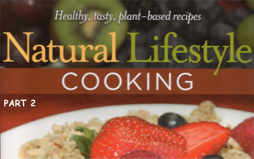 Natural Lifestyle Cooking Part 2By Teenie Finley