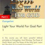 Light Your World For God Part 1