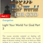 Light Your World For God Part 3