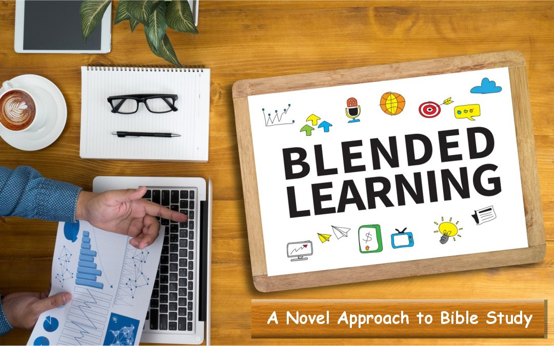 Blended Learning – An Effective Approach to Giving Bible Studies