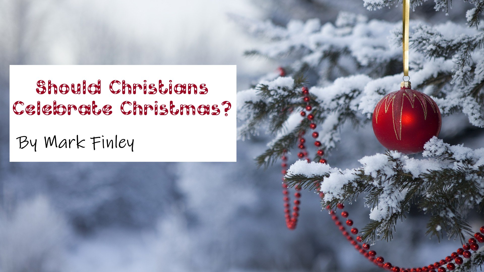 Should Christians Celebrate Christmas?<br/>By Mark Finley on December 15 at 1 PM (EST)