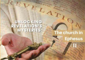 Lessons from the church in Ephesus – Part 2 (PLUS)<br>By Chris Holland