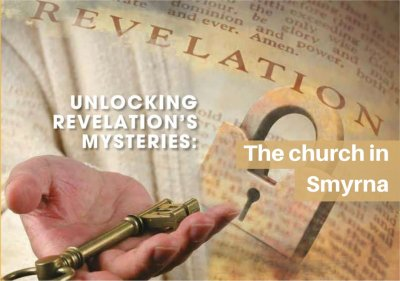 Lessons from the church in Smyrna<br>By Chris Holland