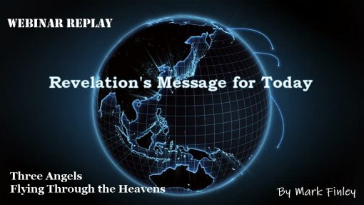 Revelation's message for today by Mark Finley