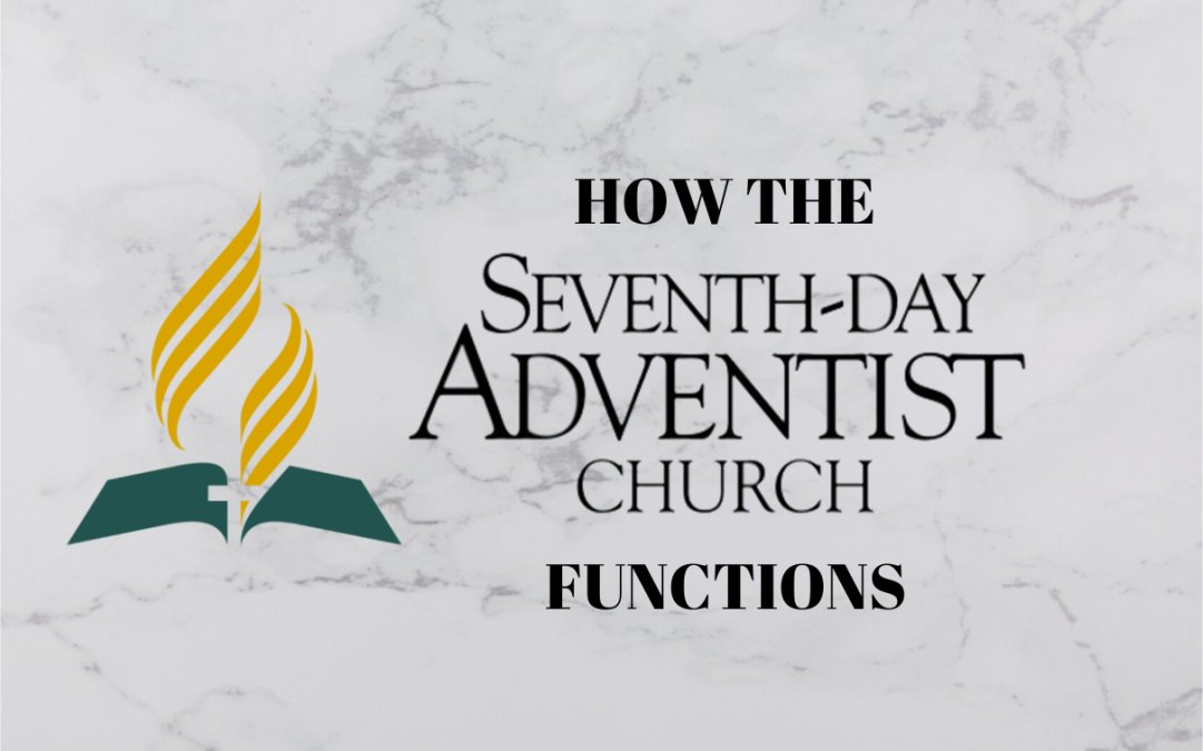 How the Seventh-day Adventist Church functions<br/>By Mark Finley on April 26, 2020, at 1 PM (EDT)