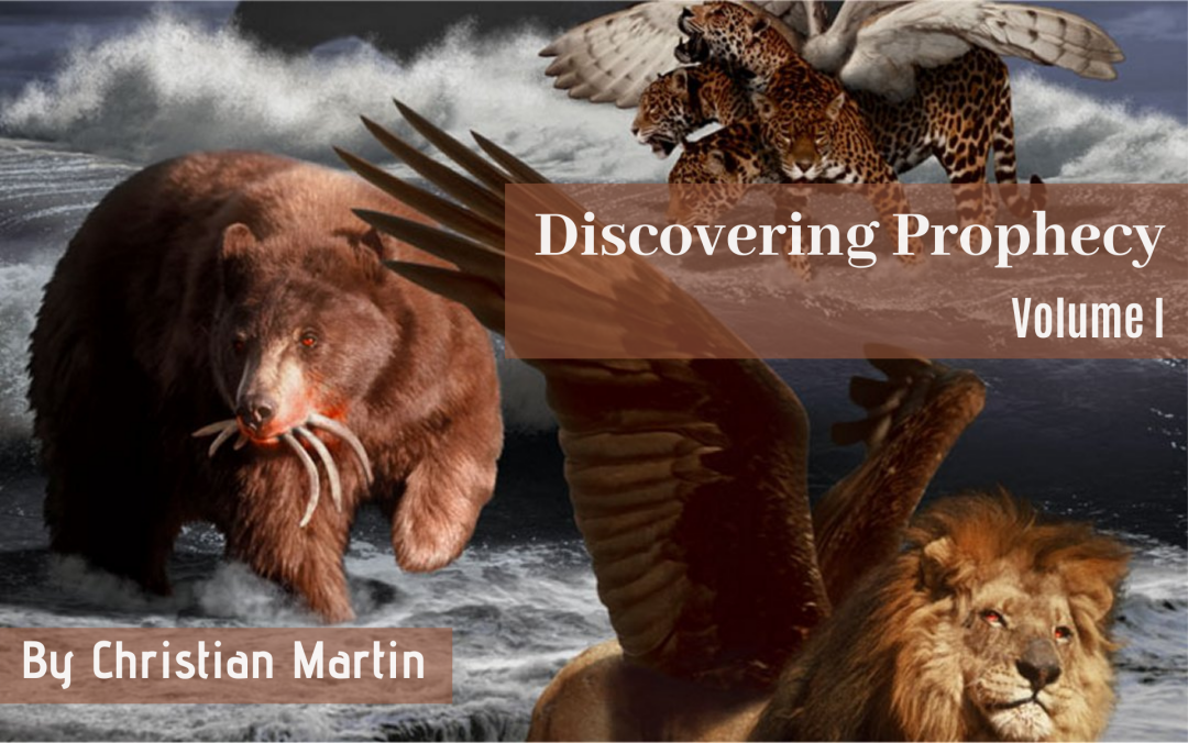 Discovering Prophecy-Volume I<br>By Christian Martin