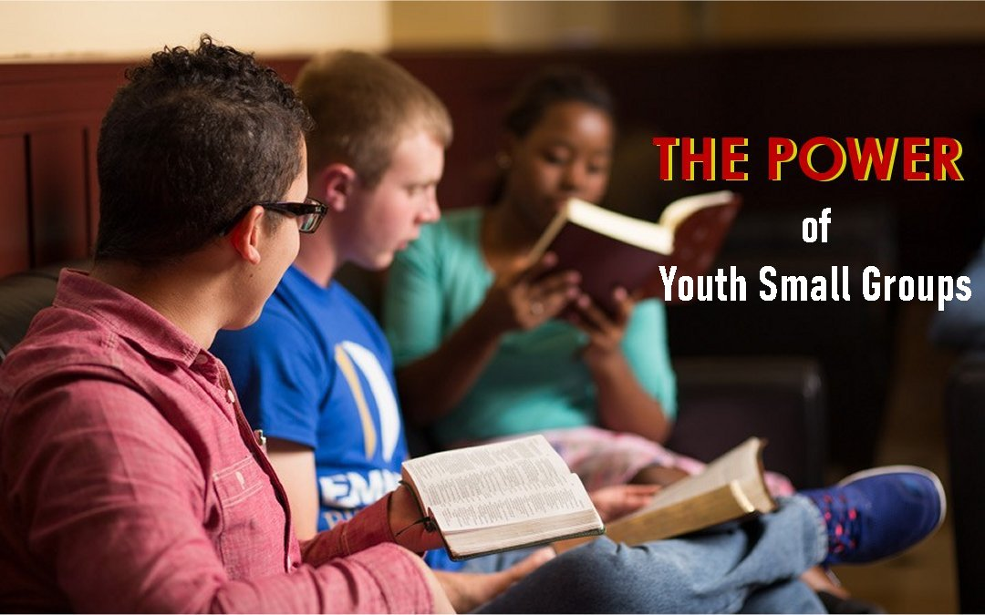 The Power of Youth Small Groups<br>By Jose A. Barrientos Jr.