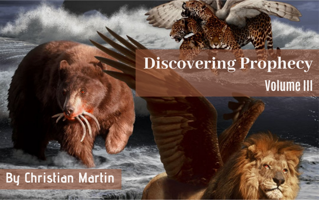 Discovering Prophecy-Volume III<br>By Christian Martin