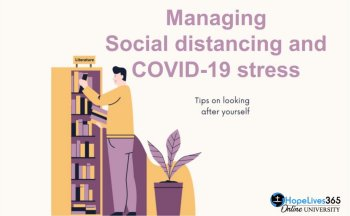 Managing Social Distancing and Coronavirus (COVID-19) Stress