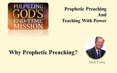 Why prophetic preaching and teaching by Mark Finley