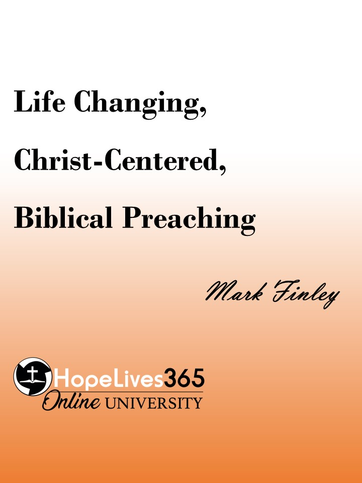 Life Changing, Christ-centered Biblical Preaching