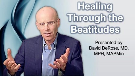 Healing Through the Beatitudes<br>By Dr. David DeRose