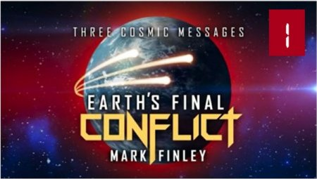 Three Cosmic Messages – Earth's Final Conflict   Part 1<br>With Mark Finley