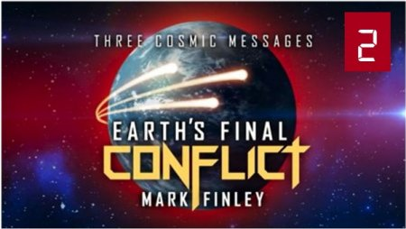 Three Cosmic Messages – Earth's Final Conflict   Part 2<br>With Mark Finley
