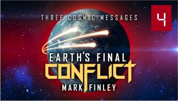 Three Cosmic Messages – Earth's Final Conflict | Part 4<br>With Mark Finley
