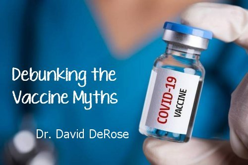 Debunking COVID-19 vaccine myths<br>By Dr. David DeRose