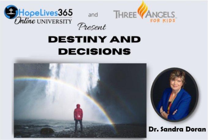 Destiny and Decisions by Dr. Sandra Doran