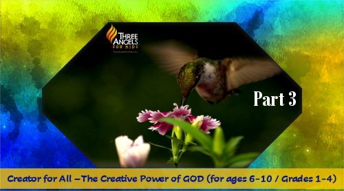 Creator of All-Part 3 (Design) by Dr. Sandra Doran<br>Revelation 14's Call to Worship for Elementary School Children