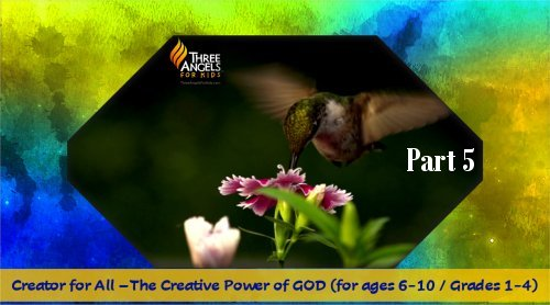 Creator of All-Part 5 (Value) by Dr. Sandra Doran<br>Revelation 14's Call to Worship for Elementary School Children