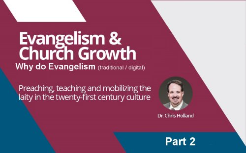 Why do Evangelism (traditional or digital)?<br/>By Chris Holland